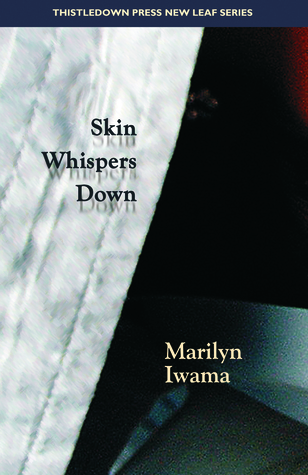 Skin Whispers Down  by  Marilyn Iwama