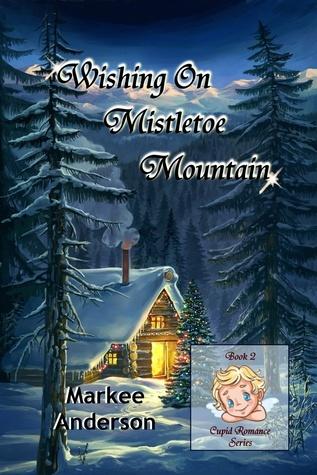 Wishing On Mistletoe Mountain Markee Anderson