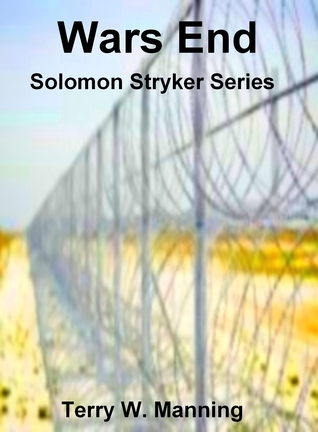 Wars End Solomon Stryker Series  by  Terry Manning