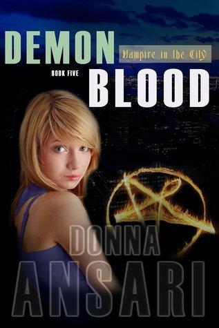 Demon Blood (Vampire in the City, #5) Donna Ansari