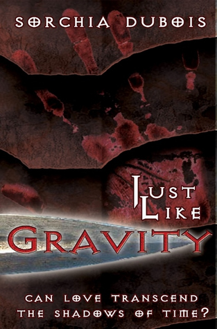 Just Like Gravity  by  Sorchia DuBois