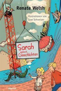 Sarah spinnt Geschichten  by  Renate Welsh