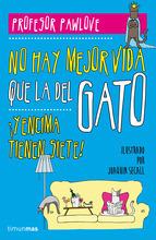 No Hay Mejor Vida Que La Del Gato  by  Profesor Pawlove