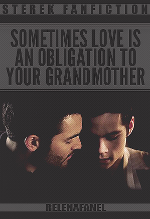 Sometimes love is an obligation to your grandmother RelenaFanel