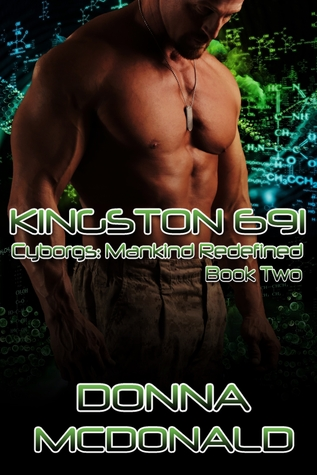 Kingston 691 (Book 2 of Cyborgs: Mankind Redefined)  by  Donna McDonald