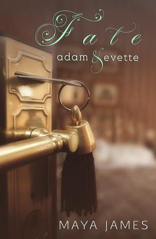 Fate: Adam & Evette  by  Maya James