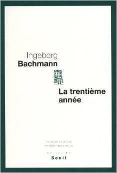 La trentième année Ingeborg Bachmann
