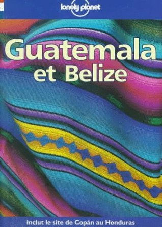 Guatemala et Belize  by  Tom Brosnahan