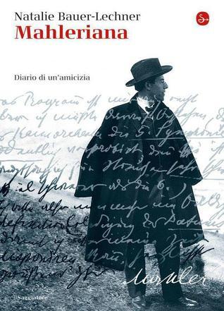 Mahleriana. Diario di unamicizia  by  Natalie Bauer-Lechner