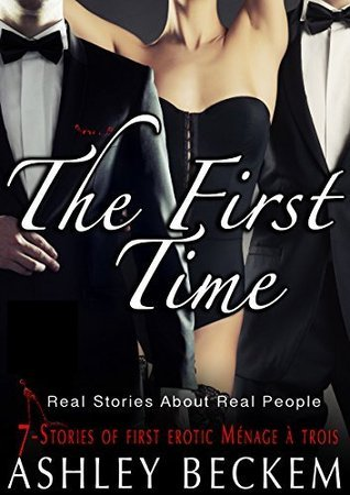 The First Time  by  Ashley Beckem