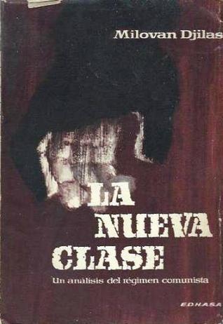 La nueva clase. Un análisis del régimen comunista Milovan Djilas