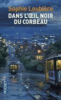 Dans Loeil Noir Du Corbeau  by  Sophie Loubière