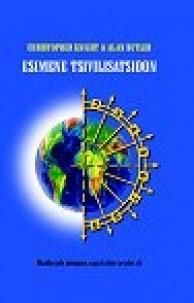 Esimene tsivilisatsioon : maailm pole niisugune, nagu ta teie arvates oli  by  Christopher    Knight