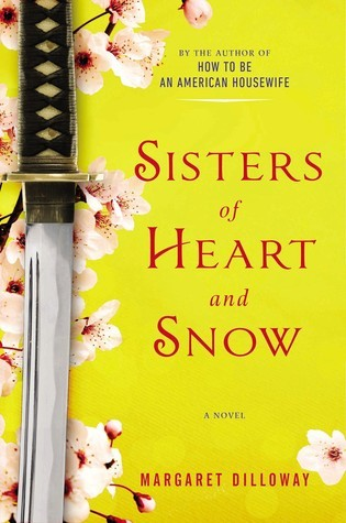 Sisters of Heart and Snow Margaret Dilloway