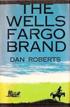The Wells Fargo Brand  by  Dan Roberts