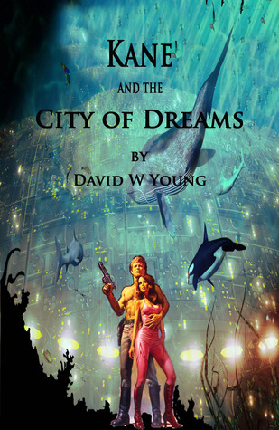 Kane and the City of Dreams David Young