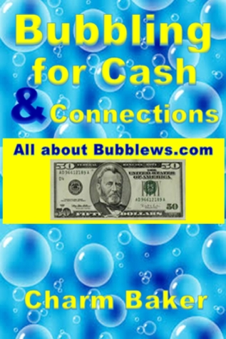 Bubbling for Cash & Connections  by  Charm Baker