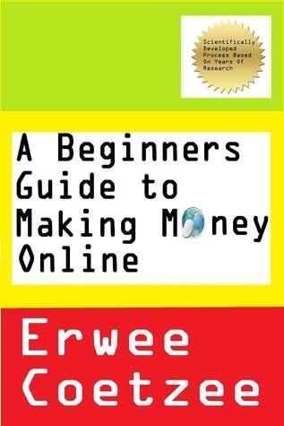 Make Money Online  by  Erwee Coetzee