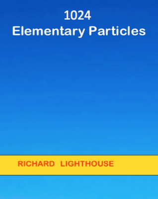 1024 Elementary Particles  by  Richard Lighthouse