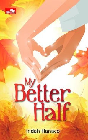 My Better Half  by  Indah Hanaco