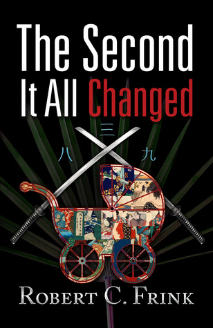 The Second It All Changed: Clear Spring Crime Series  by  Robert C Frink