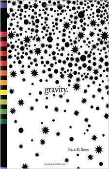 gravity. Elle D. Koon