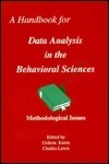 A Handbook for Data Analysis in the Behaviorial Sciences: Volume 1: Methodological Issues Volume 2: Statistical Issues Charles  Lewis