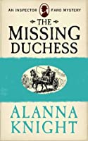 The Missing Duchess: An Inspector Faro Mystery  by  Alanna Knight