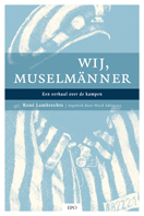 Wij, Muselmänner · Een verhaal over de kampen  by  René Lambrechts