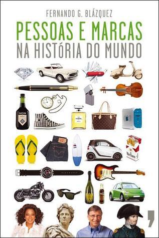 Pessoas e Marcas na História do Mundo  by  Fernando G. Blázquez