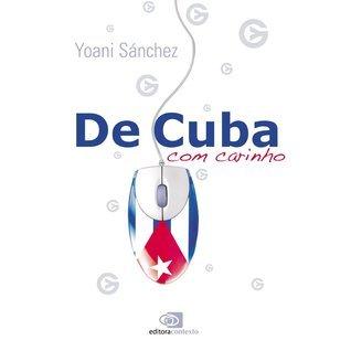 De Cuba, com carinho  by  Yoani Sánchez