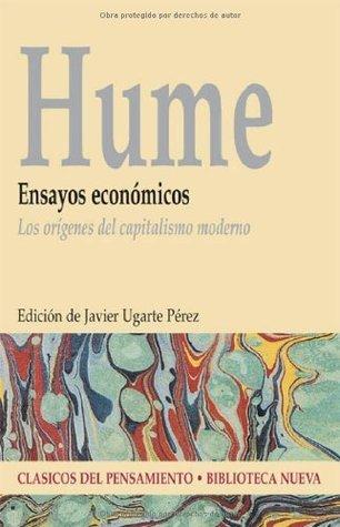 Hume: Ensayos económicos. Los orígenes del capitalismo moderno David Hume