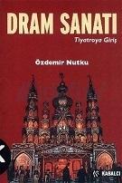 Dram Sanatı, Tiyatroya Giriş  by  Özdemir Nutku