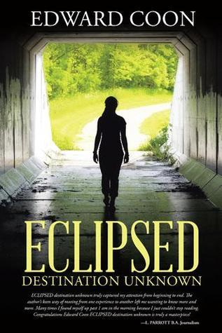 ECLIPSED destination unknown  by  Edward Coon by EDWARD COON