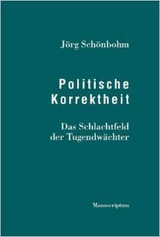 Politische Korrektheit: Das Schlachtfeld Der Tugendwächter Jörg Schönbohm