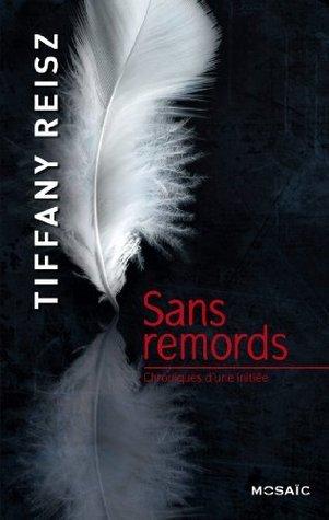 Sans remords (Chroniques dune initiée, #2)  by  Tiffany Reisz
