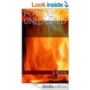 powers unleashed B.Roos  by  B.Roos