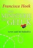 Het ministerie van geluk  by  Francisca Hoek