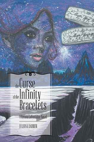 The Curse of the Infinity Bracelets (A Vienna LaFontaine Novel)  by  Juliana Andrew
