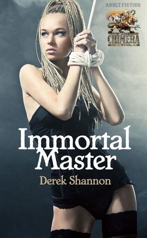 Immortal Master  by  Derek Shannon
