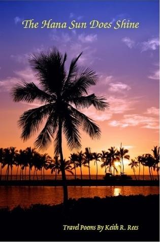 The Hana Sun Does Shine  by  Keith R. Rees