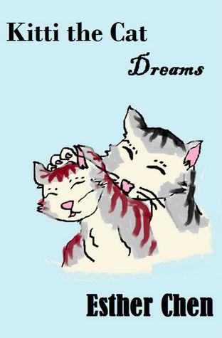 Kitti The Cat: Dreams Esther Chen