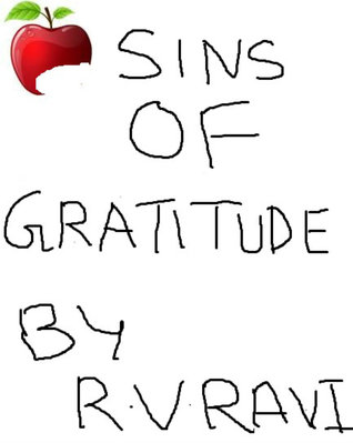 Sins of Gratitude  by  R.v.Ravi