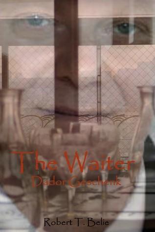 The Waiter: Dador Geschenk Robert T. Belie
