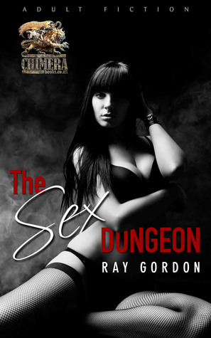 The Sex Dungeon Ray Gordon
