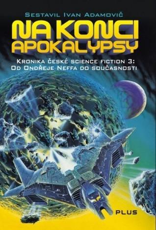 Na konci apokalypsy  by  Ivan Adamovič