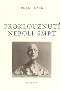 Proklouznutí neboli smrt (Spisy, #10) Petr Rezek