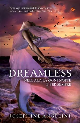 Dreamless. Nellaldilà ogni notte è per sempre (Starcrossed, #2) Josephine Angelini