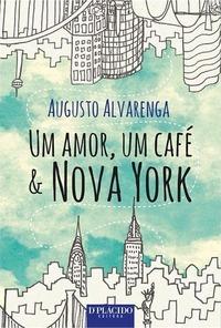 Um Amor, Um Café & Nova York  by  Augusto Alvarenga