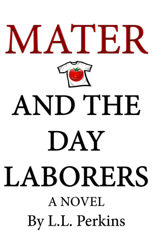 Mater and the Day Laborers  by  L.L. Perkins